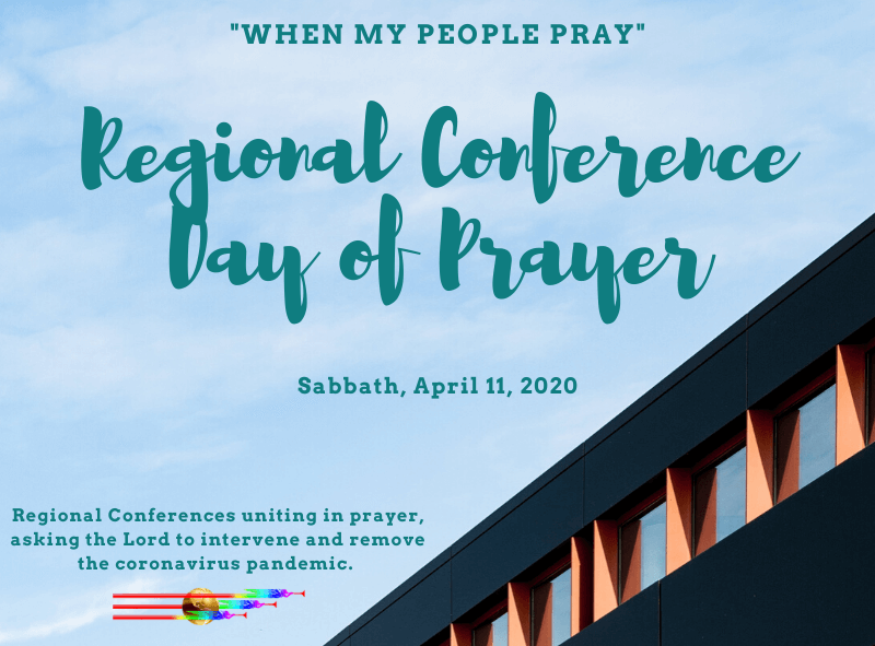 Regional Conference Day of Prayer-Sabbath, April 11, 2020